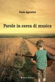 Parole in cerca di musica Ebook di  Paolo Agrestini, Paolo Agrestini