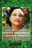 Marcia Theophilo la poetessa amazzone Ebook di  Paola Commissati Bellotti, Paola Commissati Bellotti