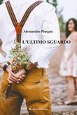 L' ultimo sguardo Ebook di  Alessandro Pisegna, Alessandro Pisegna