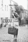 Oxana. Una vita altrove Ebook di  Manuela Mangini, Manuela Mangini