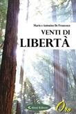 Venti di libertà Libro di  Antonino De Francesco, Mario De Francesco