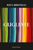 Gugliate Ebook di  Rita Brunelli, Rita Brunelli