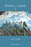 Pensieri ... e parole 2 Ebook di  Sergio Tinaglia, Sergio Tinaglia