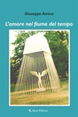 L' amore nel fiume del tempo Ebook di  Giuseppe Amico, Giuseppe Amico