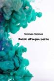 Poesia all'acqua pazza Ebook di  Tommaso Tommasi, Tommaso Tommasi