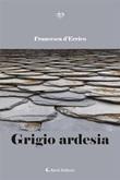 Grigio ardesia Ebook di  Francesca D'Errico, Francesca D'Errico