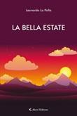 La bella estate Ebook di  Leonardo La Polla, Leonardo La Polla