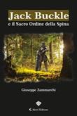Jack buckle e il sacro ordine della spina Ebook di  Giuseppe Zammarchi, Giuseppe Zammarchi