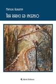 Tra radici ed incenso Ebook di  Matilde Albertin, Matilde Albertin