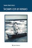 Sfiorami con un pensiero Ebook di  Sabina Bartomucci, Sabina Bartomucci