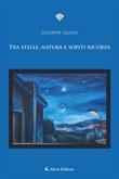 Tra stelle, natura e sopiti ricordi Ebook di  Giuseppe Galati, Giuseppe Galati
