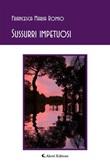 Sussurri impetuosi Ebook di  Francesca Maria Romio, Francesca Maria Romio