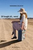 Di luoghi di... versi Ebook di  Marianna Coluccio, Marianna Coluccio