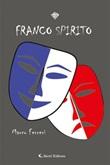 Franco spirito Ebook di  Marco Ferreri, Marco Ferreri