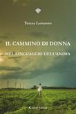 Il cammino di donna nel linguaggio dell'anima Ebook di  Teresa Lomastro, Teresa Lomastro