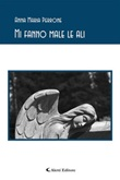 Mi fanno male le ali Ebook di  Anna Maria Perrone, Anna Maria Perrone