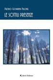Le sottili presenze Ebook di  Pietro Giovanni Pilone, Pietro Giovanni Pilone