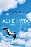 Ali di vita Ebook di Silvia,Silvia