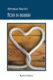 Nodi di desideri Ebook di  Antonella Malosto, Antonella Malosto