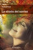 La strada del sorriso Ebook di  Manfredi Podda, Manfredi Podda