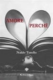 Amore, perché Ebook di  Naldo Turello, Naldo Turello