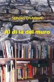 Al di la del muro Ebook di  Sergio Tinaglia, Sergio Tinaglia