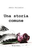 Una storia comune Ebook di  Adele Palladino, Adele Palladino