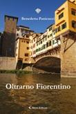 Oltrarno fiorentino Ebook di  Benedetta Panicucci, Benedetta Panicucci