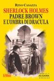 Sherlock Holmes, Padre Brown e l'ombra di Dracula. Ediz. speciale Ebook di  Rino Casazza
