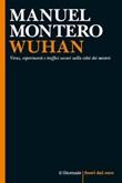 Wuhan. Virus, esperimenti e traffici oscuri: nella città dei misteri Ebook di  Manuel Montero