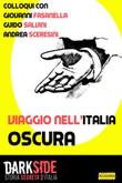 Viaggio nell'Italia oscura Ebook di  Gianluca Zanella