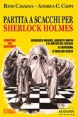 Partita a scacchi per Sherlock Holmes Ebook di  Rino Casazza, Andrea Carlo Cappi