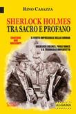 Sherlock Holmes tra sacro e profano. Il furto impossibile della Corona-Sherlock Holmes, Philo Vance e il triangolo imperfetto. Nuova ediz. Ebook di  Rino Casazza