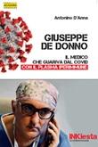 Giuseppe De Donno. Il medico che guariva dal Covid con il plasma iperimmune Ebook di  Antonino D'Anna