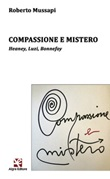 Compassione e mistero. Heaney, Luzi, Bonnefoy Libro di  Roberto Mussapi
