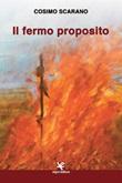 Il fermo proposito Libro di  Cosimo Scarano