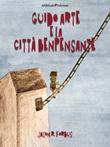 Guido Arte e la Città Benpensante Ebook di  Jason R. Forbus, Jason R. Forbus