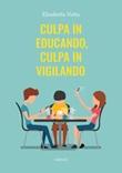 Culpa in educando, culpa in vigilando Ebook di  Elisabetta Votta, Elisabetta Votta