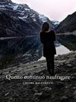 Questo continuo naufragare Ebook di  Chiara Balzaretti, Chiara Balzaretti