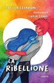 La ribellione Ebook di  Cecilia Cesaroni, Cecilia Cesaroni