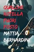 Qualche rotella fuori posto Ebook di  Mattia Bernardini