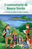 I cantastorie di Bosco Verde Ebook di  Aleandra D'Acunto, Antonio Odino, Nino Sepe, Sophia Scafetta