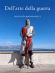 Dell'arte della guerra Ebook di  Niccolò Machiavelli