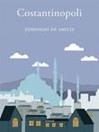 Costantinopoli Ebook di  Edmondo De Amicis