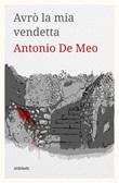 Avrò la mia vendetta. L'indagine del giovane Caio Ebook di  Antonio De Meo