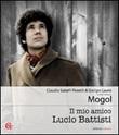 Il mio amico Lucio Battisti Libro di  Giorgio Lauro,Mogol, Claudio Sabelli Fioretti