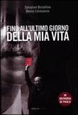 Fino all'ultimo giorno della mia vita Libro di  Salvatore Borsellino, Benny Calasanzio