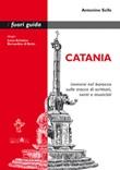 Catania. Immersi nel barocco sulle tracce di scrittori, santi e musicisti Ebook di  Antonino Scifo, Antonino Scifo, Antonino Scifo