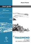 Il Trasimeno. In viaggio fra Umbria e Valdichiana Ebook di  Mauro Pianesi, Mauro Pianesi, Mauro Pianesi