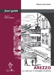Arezzo. Su e giù per il ventaglio di pietra Ebook di  Valerio Corvisieri, Valerio Corvisieri, Valerio Corvisieri